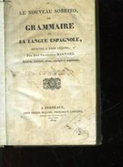 Le Nouveau Sobrino Ou Grammaire De La Langue Espagnol Reduite A 23 Lecons - Couverture - Format classique