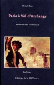 Improvisations sur Balzac t.2 ; Paris à vol d'archange - Couverture - Format classique