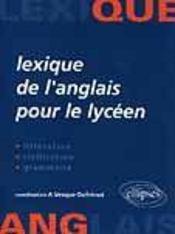 Lexique De L'Anglais Pour Le Lyceen Litterature Civilisation Grammaire - Intérieur - Format classique