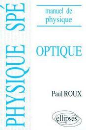 Optique ; manuel de physique générale Spé ; cours et exercices corrigés - Couverture - Format classique