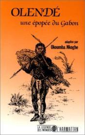 Olendé ; une épopée du Gabon - Couverture - Format classique