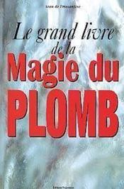 La grand livre de la magie du plomb - Couverture - Format classique