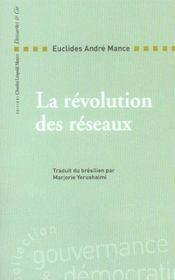 La Revolution Des Reseaux ; La Collaboration Solidaire Comme Alternative Post-Capitaliste A La Globalisation Actuelle - Intérieur - Format classique