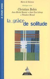 La grâce de solitude. dialogue avec Jean-Michel Besnier, Jean-Yves Leloup, Théodore Monod - Intérieur - Format classique