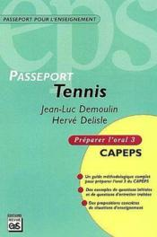 Passeport tennis ; CAPEPS ; préparer l'oral 3 - Couverture - Format classique