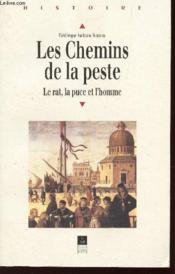 Les Chemins De La Peste ; Le Rat La Puce Et L'Homme - Couverture - Format classique