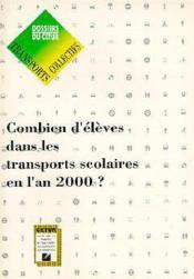Combien d'élèves dans les transports scolaires en l'an 2000 - Couverture - Format classique