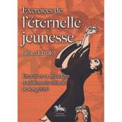 Vente  Exercices de l'éternelle jeunesse ; exercices et massages traditionnels chinois de longétivté  - Gerard Edde