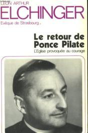 Le Retour De Ponce Pilate. L'Eglise Provoquee Au Courage. - Couverture - Format classique