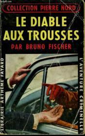 Le Diable Aux Trousses. Collection L'Aventure Criminelle N° 37. - Couverture - Format classique