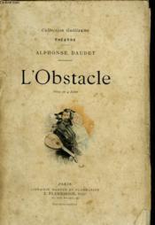 L'Obstacle. Piece En 4 Actes. - Couverture - Format classique