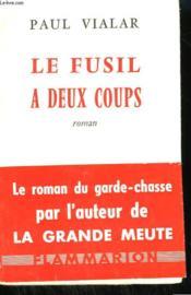 Le Fusil A Deux Coups. - Couverture - Format classique