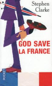 Vente  God save la France  - Stephen Clarke