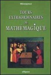 Tours Extraordinaires De Mathemagique - Intérieur - Format classique