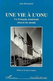 Une Vie A L'Onu, Un Francais-Americain Citoyen Du Monde - Intérieur - Format classique