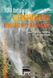 100 beaux canyons méditerranéens ; Alpes-Maritimes - Couverture - Format classique
