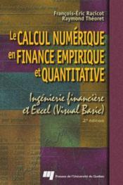 Le calcul numérique en finance empirique et quantitative ; ingénierie financière et Excel (Visual Basic) (2e édition) - Couverture - Format classique