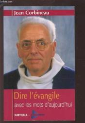 Dire l'évangile avec les mots d'aujourd'hui - Couverture - Format classique