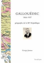 Gallouedec, 1864-1937 géographe de la III république - Couverture - Format classique