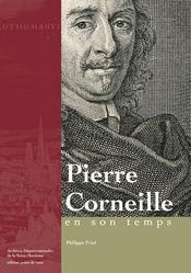 Pierre Corneille en son temps - Couverture - Format classique
