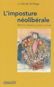 L'imposture néoliberale ; marché, liberté et justice sociale - Couverture - Format classique