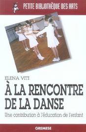 A La Rencontre De La Danse. Une Contribution A L'Education De L'Enfant - Intérieur - Format classique