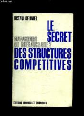 Le Secret Des Structures Competitives. - Couverture - Format classique