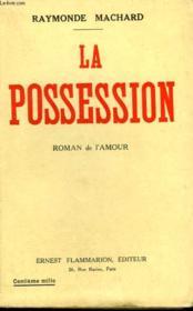 La Possession. Roman De L'Amour. - Couverture - Format classique