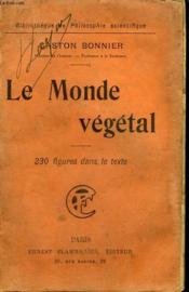 Le Monde Vegetal. Collection : Bibliotheque De Philosophie Scientifique. - Couverture - Format classique