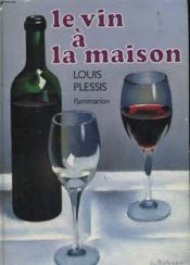 Le Vin A La Maison. - Couverture - Format classique