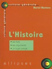 L'Histoire Les Faits Les Arguments Un Sujet Corrige Culture Generale - Intérieur - Format classique