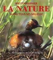 Photographier La Nature Dans Tous Ses Milieux - Intérieur - Format classique
