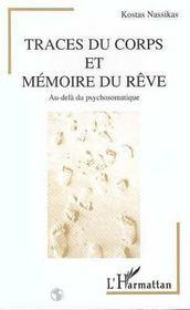 Traces Du Corps Et Memoire Du Reve ; Au-Dela Du Psychosomatique - Intérieur - Format classique