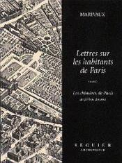 Lettres Sur Les Habitants De Paris - Couverture - Format classique