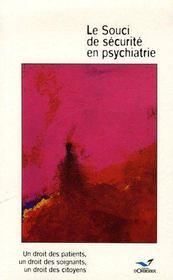 Le souci de sécurité en psychiatrie ; un droit des patients, un droit des soignants, un droit des citoyens - Couverture - Format classique