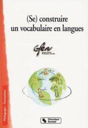Se Construire Un Vocabulaire En Langue - Couverture - Format classique