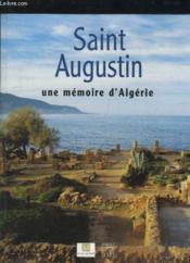Saint Augustin ; Une Memoire D'Algerie - Couverture - Format classique