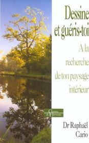 Dessine Et Gueris-Toi ; A La Recherche De Ton Paysage - Intérieur - Format classique