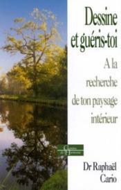 Dessine Et Gueris-Toi ; A La Recherche De Ton Paysage - Couverture - Format classique