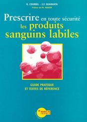 Prescrire En Toute Securite Les Produits Sanguins Labiles - Intérieur - Format classique
