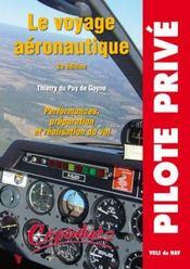 Le voyage aéronautique ; performances, préparation et réalisation du vol - Intérieur - Format classique