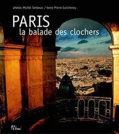 Paris, la balade des clochers - Intérieur - Format classique