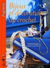 Bijoux Et Decoration Au Crochet. Broderie, Patchwork, Tapisserie, Couture, Papie - Couverture - Format classique
