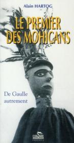 Le premier des Mohicans ; De Gaulle autrement - Couverture - Format classique