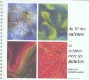 Au Fil Des Saisons Se Soigner Avec Les Plantes - Intérieur - Format classique