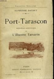 Port-Tarascon. Dernieres Aventures De L'Illustre Tartarin. - Couverture - Format classique