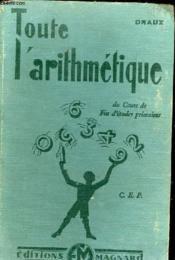 Toute L'Arithmetique Du Cours De Fin D'Etudes Primaires C.E.P - Couverture - Format classique