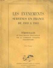 LES EVENEMENTS SURVENUS EN FRANCE DE 1933 A 1945. Témoignages et documents recueillis par Commission d'Enquete Parlementaire. TOME PREMIER. - Couverture - Format classique