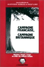 Campagne francaise, campagne britannique ; histoires, images, usages au crible des sciences sociales - Couverture - Format classique