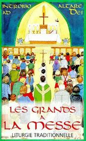 Grands a la messe ; liturgie traditionnelle - Couverture - Format classique